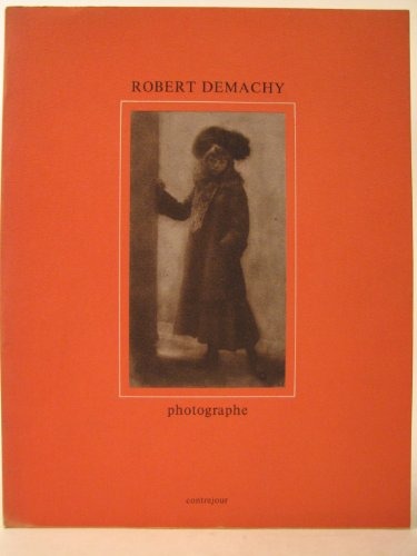 9782859490300: Robert Demachy: Photographe (French Edition)