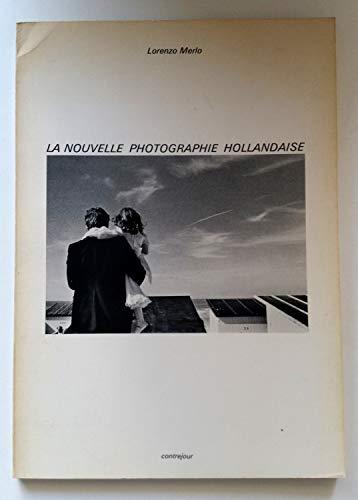 La Nouvelle Photographie Hollandaise, par Lorenzo Merlo.: MERLO, Lorenzo