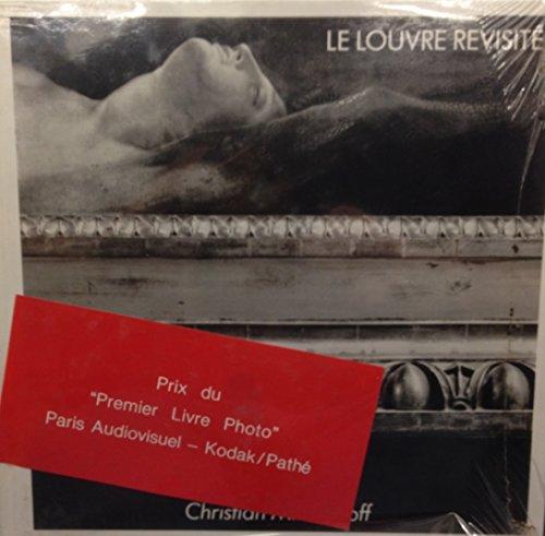Le Louvre Revisite: Christian Milovanoff, Jean-Francois Chevrier