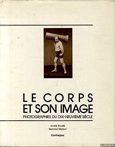 Le Corps et Son Image: Photographies du: Andre & Bernard