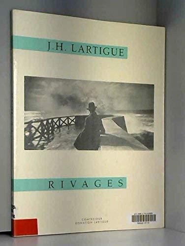 Rivages. Text by Michel Braudeau.: Lartigue, J.H.