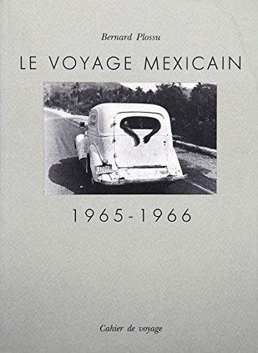 Le voyage mexicain, 1965-1966: Cahier du voyage (French Edition) (2859491066) by Bernard Plossu