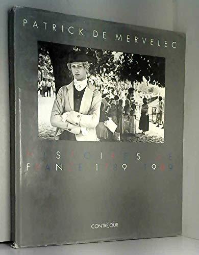 Histoires de France: 1789-1989 (French Edition): Mervelec, Patrick de