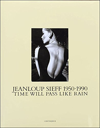 Demain,le temps sera plus vieux 1950-1990 version: Jean-Loup Sieff