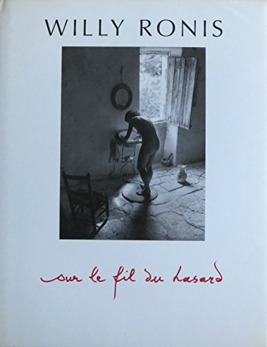 Sur le fil du hasard (French Edition) (285949118X) by Willy Ronis