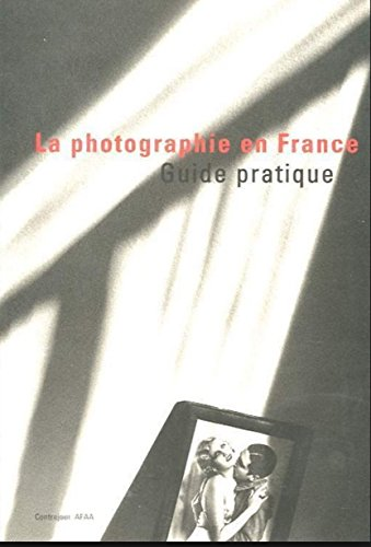 9782859491482: Guide pratique de la photographie en France