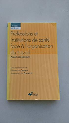 9782859526184: Les professions et institutions de sant� face � l'organisation de travail
