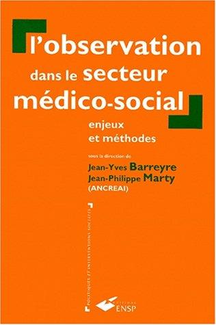 9782859527457: L'observation dans le secteur médico-social: Enjeux et méthodes