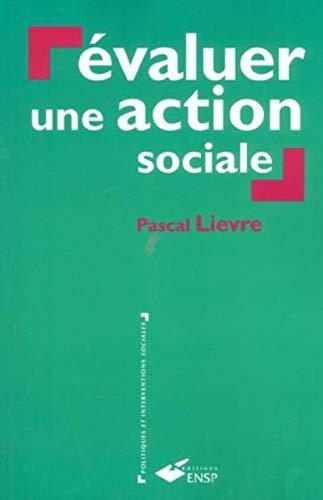 Evaluer une action sociale: Lievre Pascal
