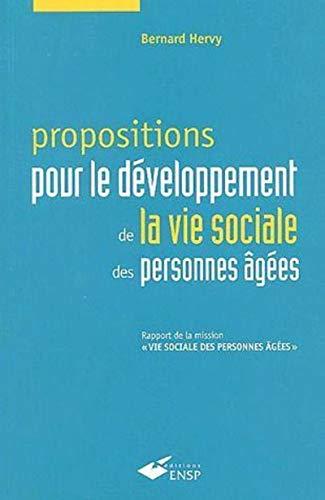 9782859528744: Propositions pour le d�veloppement de la vie sociale des personnes �g�es : Rapport de la mission