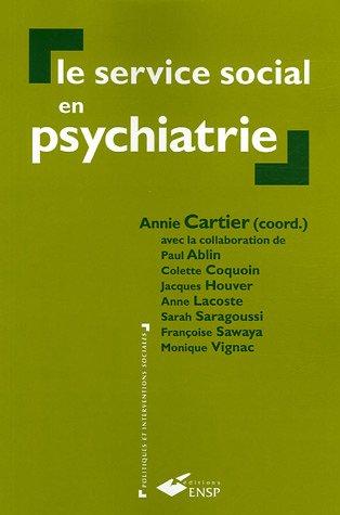 Le service social en psychiatrie: Cartier Annie
