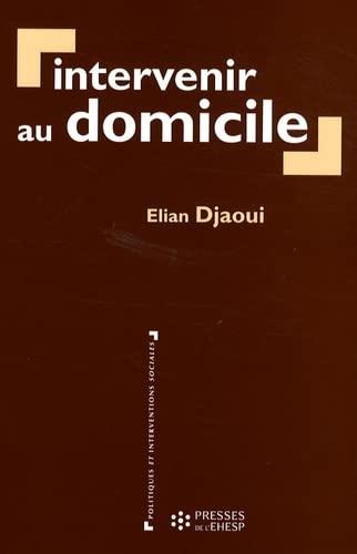 9782859529710: Intervenir au domicile (French Edition)