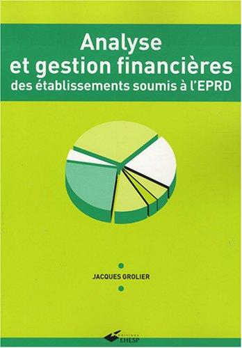 9782859529727: Analyse et gestion financieres des etablissements soumis a l'EPRD