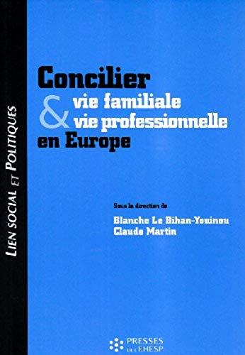 Concilier vie familiale et vie professionnelle en Europe (French Edition): Blanche Le Bihan-Youinou