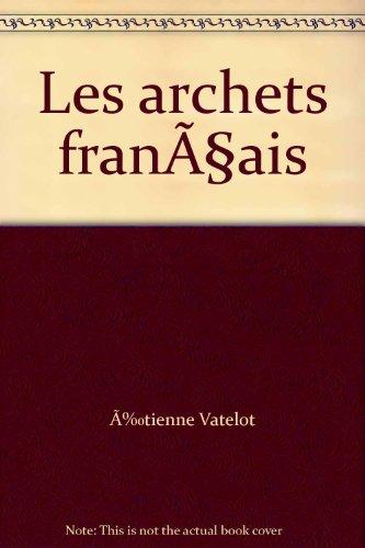 Les Archets Francais Volumes I and II Complete: Etienne Vatelot