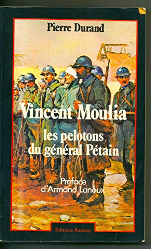 9782859560768: Vincent Moulia : les pelotons du Général Pétain