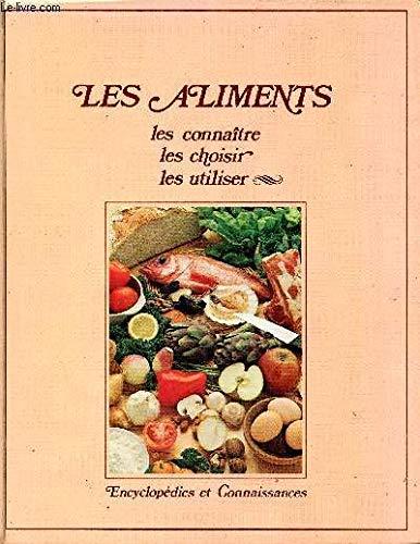 Les aliments, les connaitre, les choisir, les: Lyon Josette