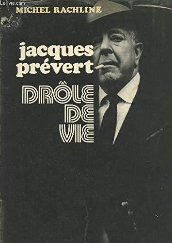 """Jacques Pre?vert: Dro?le de vie (Collection """"Les: Rachline, Michel"""