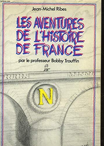 9782859562472: Les Aventures de l'histoire de France