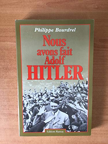 9782859563202: Nous avons fait Adolf Hitler (French Edition)