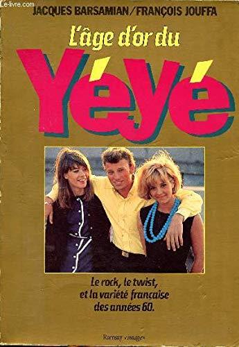 """9782859563530: L'âge d'or du yéyé: Le rock, le twist, et la variété française des années 60 (Ramsay """"image"""") (French Edition)"""