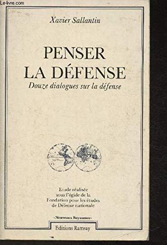 9782859563622: Penser la defense: Douze dialogues sur la defense (Collection