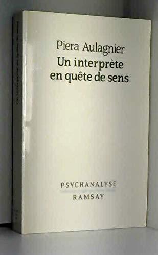 Un interprete en quete de sens (Psychanalyse) Aulagnier P: Piera Aulagnier
