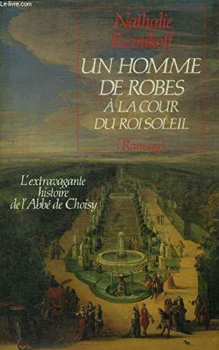 9782859566920: Un homme de robes a la cour du roi-soleil / l'extravagante histoire de l'abbe de choisy
