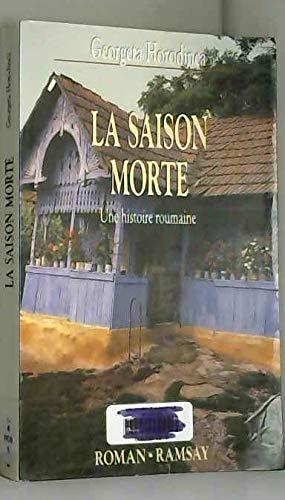9782859568245: La saison morte : une histoire roumaine