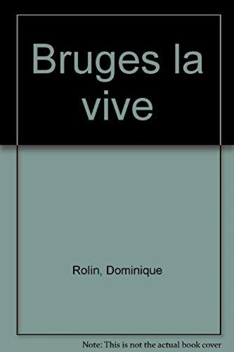 9782859568269: Bruges la vive (French Edition)