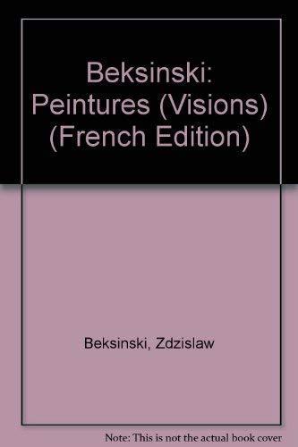 Beksinski: Peintures (Visions) (French Edition): Beksinski, Zdzislaw