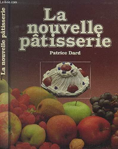 9782859611361: La Nouvelle pâtisserie : 101 recettes en couleurs