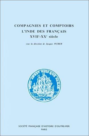 9782859700164: Compagnies et comptoirs de l'Inde des Français, XVIIe-XXe siècles