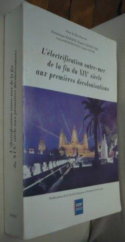 9782859700256: L'électrification outre-mer de la fin du XIXe siècle aux premières décolonisations : Actes du XIIIe Colloque international de l'Association pour l'histoire de l'électricité en France, Paris, les 14 et 15 juin 2000