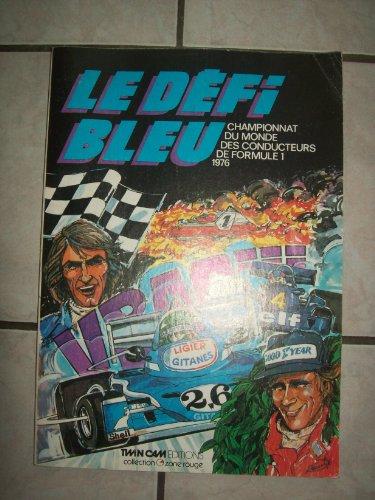 9782859730000: Le Défi bleu : Championnat du monde des conducteurs de Formule 1, 1976