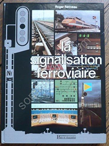 9782859781026: La signalisation ferroviaire (French Edition)