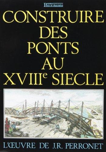 9782859781033: Construire Des Ponts Au Xviiie Siecles