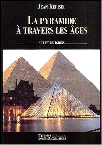 La Pyramide à Travers Les Ages. Art et Religions