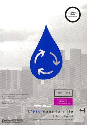 9782859782368: L'eau dans la ville : Bilan général d'un programme de recherche expérimentation, 1983-1994