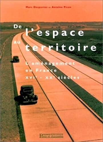 9782859782726: De l'espace au Territoire: L'aménagement en France, XVIe-XXe Siècles