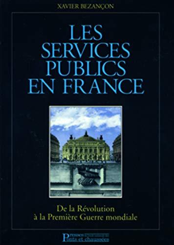9782859782863: LES SERVICES PUBLICS EN FRANCE. De la Révolution à la Première Guerre mondiale (Livres Ponts et)
