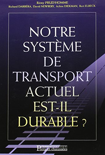 Notre système de transport actuel est-il durable ? [Jan 01, 1999] Collectif
