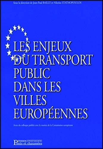 Enjeux transp public dans villes europeenne (French Edition): Bailly