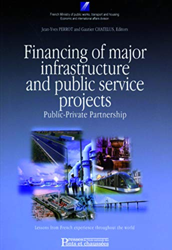 Financing Major Infrastructure and Public (French Edition): Perrot