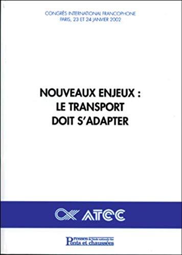 Nouveaux enjeux : Le Transport doit s'adapter: Collectif