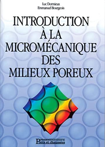 Introduction à la micromécanique des milieux poreux: Dormieux, Luc; Bourgeois, ...