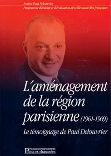 """""""l'amenagement de la region parisienne ; le temoignage de paul delouvrier"""": Bernard ..."""