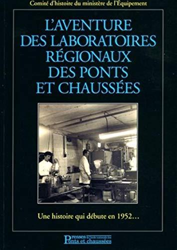 L'aventure des laboratoires régionaux des ponts et chaussées (French...