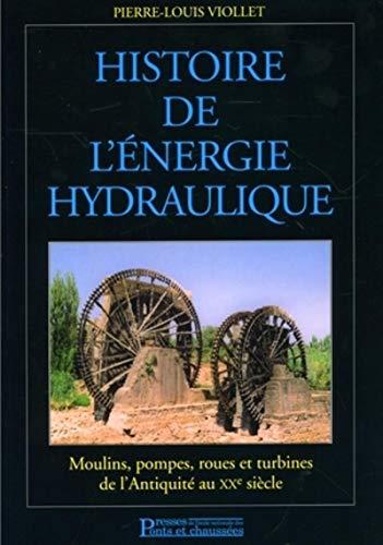 9782859784140: Histoire de l'�nergie hydraulique : Moulins, pompes, roues et turbines de l'Antiquit� au XXe si�cle