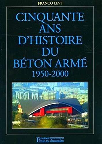 cinquante ans d'histoire de beton arme, 1950-200: Franco Levi
